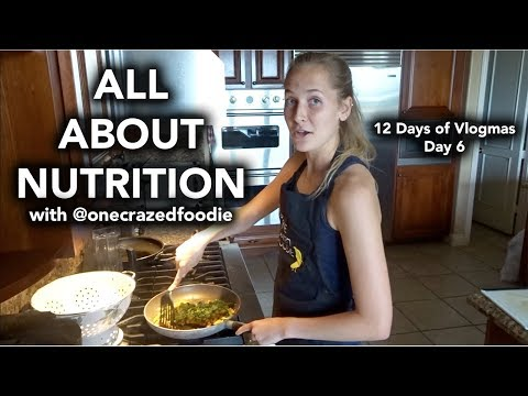 ALL ABOUT NUTRITION | 12 DAYS OF VLOGMAS (Day 6)