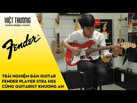 Trải nghiệm đàn guitar Fender Player Stratocaster HSS cùng guitarist Khương An