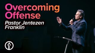 Overcoming Offense | Pastor Jentezen Franklin