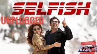 Selfish Unplugged Cover || Atif Aslam || Vishal Mishra