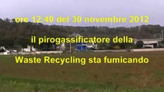 preview picture of video 'Castelfranco di Sotto Pirogassificatore Waste Recycling sta fumicando 30 nov 2012'