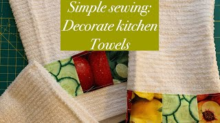 How To Decorate Kitchen Towels - Simple Sewing -make A Gift-patchwork- DIY
