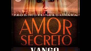 Amor Secreto - Vango La Pesadilla (Prod. by. Jhorking & Okinawa)