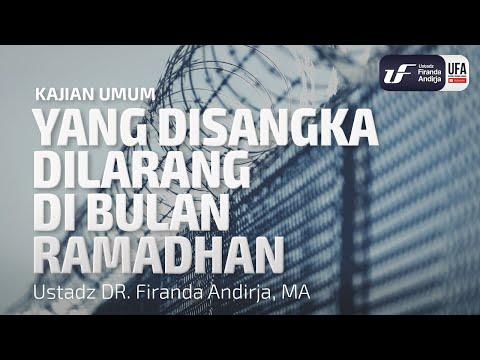 Yang Disangka Dilarang di Bulan Ramadhan – Ustadz Dr. Firanda Andirja, M.A.