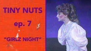 TINY NUTS | Ep. 7 |