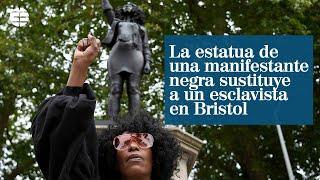 La estatua de una manifestante negra sustituye a un esclavista en Bristol