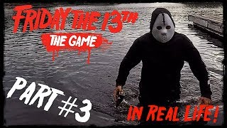 Friday the 13th: The Game *PART 3* In Real Life!