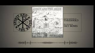 Spirit and the Bride - 06 Threshold [Lyrics]