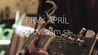 Video PRVÝ APRÍL - Spovedám sa (official video)