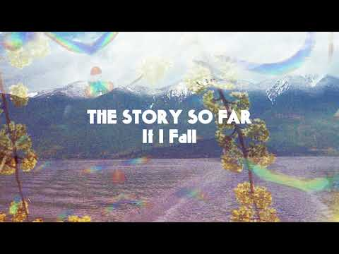 "The Story So Far ""If I Fall"" Mp3"