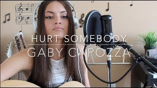 Hurt Somebody - Noah Kahan & Julia Michaels (Gaby Capozza Cover)