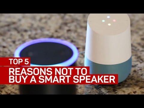 Top 5 reasons not to buy a smart speaker
