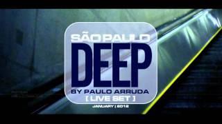 DJ Paulo Arruda – São Paulo Deep – LIVE SET | Jan 2012