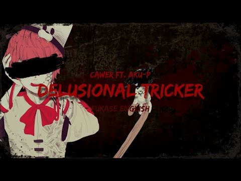 【VOCALOID Original】 Delusional Tricker 【Fukase English】