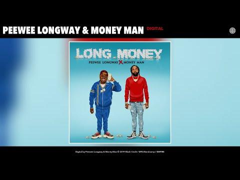 Peewee Longway & Money Man - Digital (Audio)
