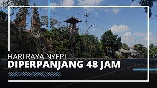 Mencegah Covid-19, Hari Raya Nyepi Diperpanjang Menjadi 48 Jam di Bali