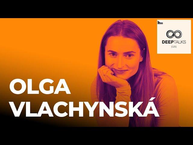 DEEP TALKS 95: Olga Vlachynská – Psycholožka a psychoterapeutka