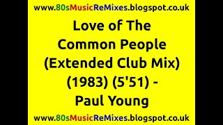 Love of The Common People (Extended Club Mix) - Paul Young | 80s Club Mixes | 80s Club Music