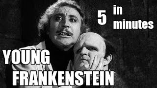 Young Frankenstein in Five Minutes