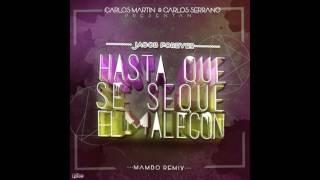 Jacob Forever - Hasta Que Se Seque El Malecón (Carlos Martin  Carlos Serrano Mambo Remix)