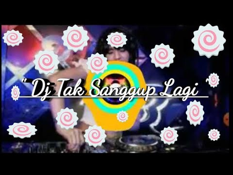 DJ TERBARU 2019 DJ TAK SANGGUP LAGI DJ TIK TOK