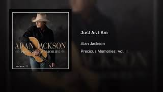 Just As I Am By Alan Jackson