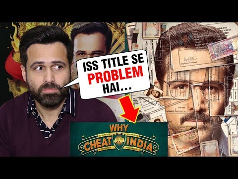 Emraan Hashmi ANGRY REACTION On Cheat India Title