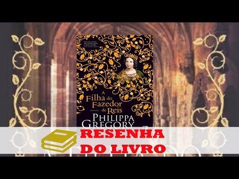 Resenha: A Filha do Fazedor de Rei - Philippa Gregory