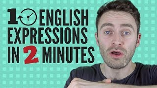 10 English Expressions in 2 Minutes