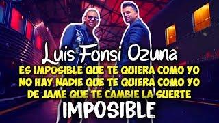 Luis Fonsi, Ozuna   Imposible (Letra)