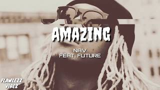 NAV   Amazing (Feat. Future)[OFFICIAL LYRICS]