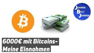 6000€ mit Bitcoins verdient - Meine Bitcoin Einnahmen
