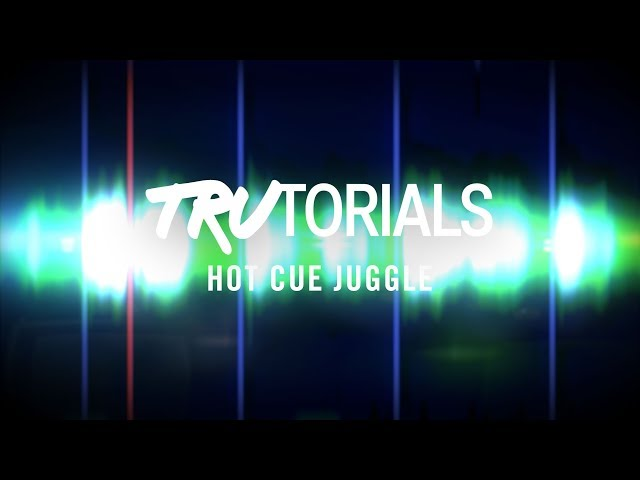 TRAKTOR TruTorials: HotCue Juggle | Native Instruments