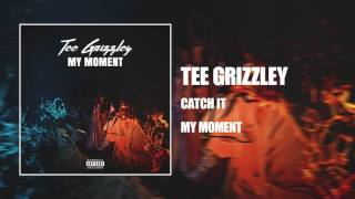 Tee Grizzley   Catch It [Official Audio]