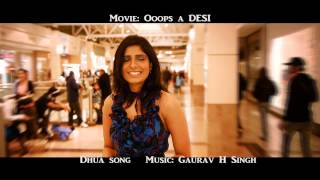 Dhua - song from Ooops a DESI