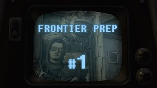 Frontier Prepatory Playthrough - First Session