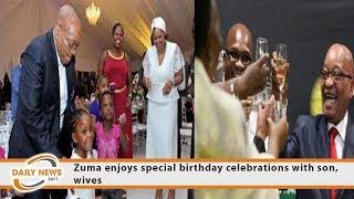 Zuma Enjoys Special Birthday Celebrations With Son, Wives