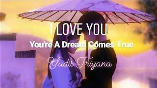 Yudis Triyana - You're A Dream Comes True (lyric)