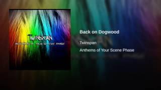 Back on Dogwood