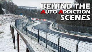 A Cold & SNOWY day at Nürburgring Nordschleife - Behind the Scenes of Auto Addiction
