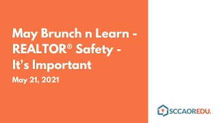 May Brunch n Learn – REALTOR® Safety – It's Important – May 21, 2021