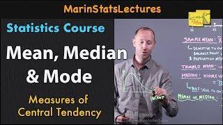 Mean, Median and Mode in Statistics   Statistics Tutorial   MarinStatsLectures