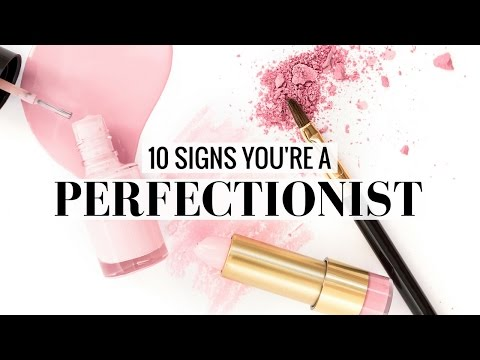 10 SIGNS YOU'RE A PERFECTIONIST | Watch If You Procrastinate + Can't Stay Consistent