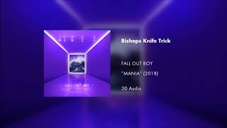 Fall Out Boy - Bishops Knife Trick (3D AUDIO)