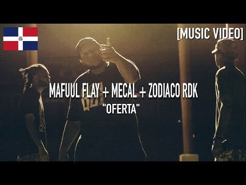 Mafuul Flay + Mecal + Zodiaco RDK - Oferta [ Music Video ]