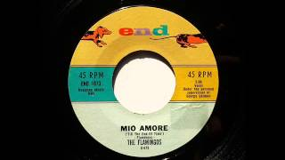 FLAMINGOS - MIO AMORE - END 1073, 45 RPM!