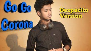 Go GO Corona    Despacito version   Details and More in Hindi   Sarwar Hussain