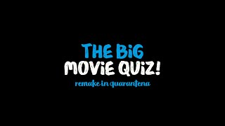 THE BIG MOVIE QUIZ :-)