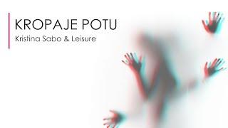 Kristína Sabo & Leisure   Kropaje Potu (official Lyric Video)