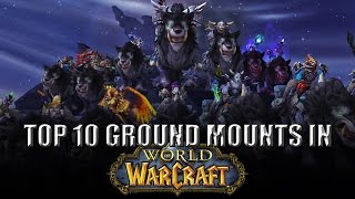 The Top 10 Ground Mounts in World of Warcraft